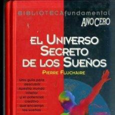 Libros de segunda mano: P. FLUCHAIRE : EL UNIVERSO SECRETO DE LOS SUEÑOS (AÑO CERO, 1994). Lote 113390358