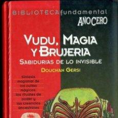 Libros de segunda mano: D. GERSI : VUDU, MAGIA Y BRUJERÍA (AÑO CERO, 1994). Lote 33090995
