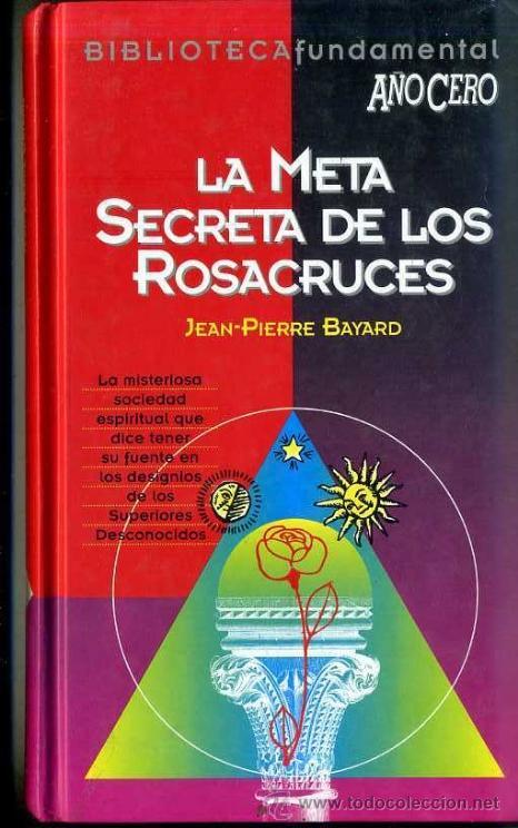 BAYARD : LA META SECRETA DE LOS ROSACRUCES (AÑO CERO, 1994) (Libros de Segunda Mano - Parapsicología y Esoterismo - Otros)