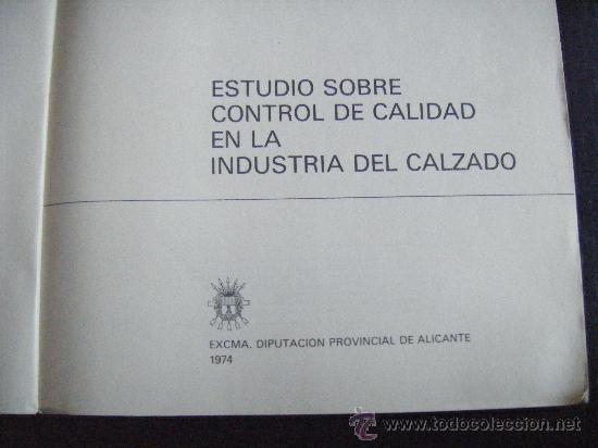 Libros de segunda mano: ESTUDIO SOBRE CONTROL DE CALIDAD EN LA INDUSTRIA DEL CALZADO, DIPUTACION DE ALICANTE, 1974, VER FOTO - Foto 3 - 67200790