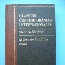 Libros de segunda mano: CLÁSICOS CONTEMPORÁNEOS INTERNACIONALES. MARLOWE. EL FARO DE LA ÚLTIMA ORILLA. Lote 33121356