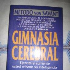 Libros de segunda mano: GIMNASIA CEREBRAL - METODO VOS SAVANT.. Lote 33208151
