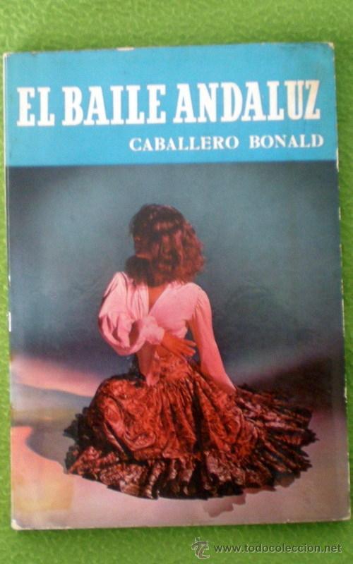 EL BAILE ANDALUZ;CABALLERO BONALD;NOGUER 1ª EDICIÓN 1957 (Libros de Segunda Mano - Bellas artes, ocio y coleccionismo - Otros)