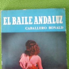 Libros de segunda mano: EL BAILE ANDALUZ;CABALLERO BONALD;NOGUER 1ª EDICIÓN 1957. Lote 33205628
