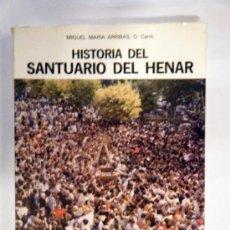 Libros de segunda mano: HISTORIA DEL SANTUARIO DEL HENAR MIGUEL MARIA ARRIBAS. Lote 33234523