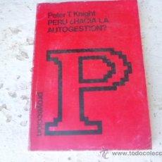 Libros de segunda mano: LIBRO PERU: HACIA LA AUTOGESTION? PETER KNIGHT PROYECCION L-1702. Lote 33251929