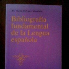 Libros de segunda mano: BIBLIOGRAFÍA FUNDAMENTAL DE LA LENGUA ESPAÑOLA, DE ANA MARÍA RODRÍGUEZ FERNÁNDEZ. CASTALIA, 2000. Lote 33254801