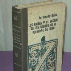 Libros de segunda mano: LOS BAILES Y EL TEATRO DE LOS NEGROS EN EL FOLKLORE DE CUBA. . Lote 33082445