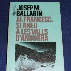 Libros de segunda mano: AI, FRANCESC, SI ANEU A LES VALLS D'ANDORRA. JOSEP M. BALLARIN. Lote 33270431
