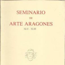 Libros de segunda mano: SEMINARIO DE ARTE ARAGONÉS XLII-XLIII . Lote 33275896