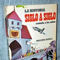 Libros de segunda mano: LA HISTORIA SIGLO A SIGLO CONTADA A LOS NIÑOS - DE PROCOPIO-BOSELLI - EDICIONES PAULINAS - AÑO 1977. Lote 33276726