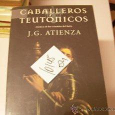 Libros de segunda mano: CABALLEROS TEUTONICOS CRONICA DE LOS CRUZADOS DEL HIELOJ G ATIENZAMITOLOGIA MEDIEVAL12 €. Lote 33485068