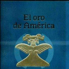 Libros de segunda mano: EL ORO DE AMÉRICA - TESOROS PRECOLOMBINOS DE COSTA RICA (ZARAGOZA, 1998). Lote 33302583