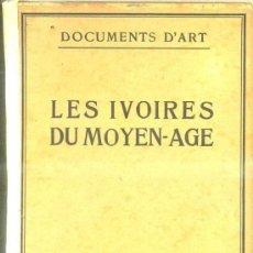 Libros de segunda mano: LES IVOIRES DU MOYEN AGE - MARFILES MEDIEVALES (CRÈS, PARIS, 1922). Lote 115728468