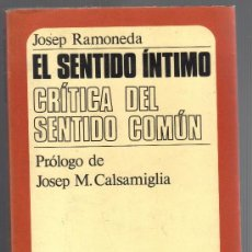 Libros de segunda mano: EL SENTIDO ÍNTIMO - CRÍTICA DEL SENTIDO COMÚN - JOSEP RAMONEDA. Lote 33312515