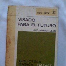 Libros de segunda mano: VISADO PARA EL FUTURO, DE LUIS MIRAVITLLES. SALVAT (RTV 33), 1969. Lote 33320352