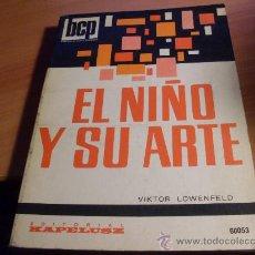 Libri di seconda mano: EL NIÑO Y SU ARTE ( VIKTOR LOWENFELD) (LB50). Lote 47929011