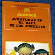 Libros de segunda mano: AVENTURAS EN EL BAUL DE LOS JUGUETES .JANOSCH .EDITORIAL LABOR 1985. Lote 33528279