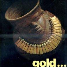 Libros de segunda mano: GOLD : ORO PRECOLOMBINO DE COLOMBIA (1974). Lote 33485051