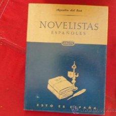 Libros de segunda mano: LIBRO NOVELISTAS ESPAÑOLES AGUSTIN DEL SANZ ED ARGOS 1ª ED 1952 L-1949. Lote 33527630
