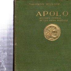 Libros de segunda mano: SALOMÓN REINACH, APOLO, HISTORIA GENERAL DE LAS ARTES PLÁSTICAS, J.RUIZ,EDITOR,, 463PÁGS, TELA ED.. Lote 33534044