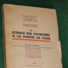 Libros de segunda mano: RADIESTESIA: LA SCIENCE DES SOURCIERS A LA PORTEE DE TOUS, DE GEORGES DISCRY (EN FRANCES). Lote 33543150