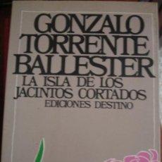 Libros de segunda mano: LA ISLA DE LOS JACINTOS CORTADOS (TORRENTE BALLESTER). Lote 37807489