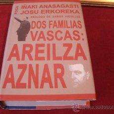 Libros de segunda mano: DOS FAMILIAS VASCAS: AREILZA - AZNAR.. Lote 33655630