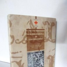 Libros de segunda mano: GUIA BIBLIOGRAFICA DE L´ALCOIÀ-COMTAT----ALCOI--150 ANIVERSARI. Lote 33574803