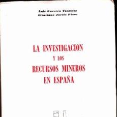 Libros de segunda mano: LA INVESTIGACION Y LOS RECURSOS MINEROS EN ESPAÑA. Lote 33574834