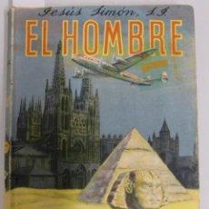 Libros de segunda mano - El Hombre. Por R.P. Jesús Simón. Estudios científico-apologéticos. Edit. Lumen, Barcelona, 1948 - 33602389