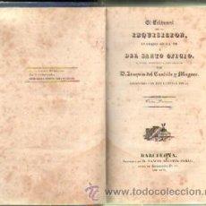 Libros de segunda mano: EL TRIBUNAL DE LA INQUISICION LLAMADO DE LA FE O DEL SANTO OFICIO. SU ORIGEN, PROSPERIDAD Y JUSTA… . Lote 33609998