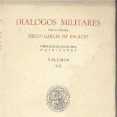 Libros de segunda mano: DIÁLOGOS MILITARES (DIEGO GARCÍA DEL PALACIO) - 1944 (FACSIMIL DE 1583). EDICIÓN NUMERADA, SIN USAR.. Lote 33620553