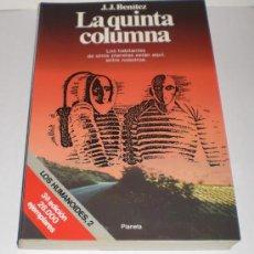 Libros de segunda mano: LA QUINTA COLUMNA - J.J.BENITEZ (EN EXCELENTE ESTADO). Lote 33650514