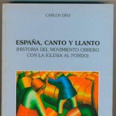 Libros de segunda mano: ESPAÑA, CANTO Y LLANTO. CARLOS DÍAZ.. Lote 33662335