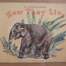 Libros de segunda mano: HOW THEY LIVE, POR Y CHARUSHIN (EN INGLES). Lote 33665391