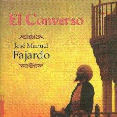 Libros de segunda mano: JOSÉ MANUEL FAJARDO EL CONVERSO .EDICIONES B 1998 1ª EDICIÓN.NOVELA HISTÓRICA . NAVEGACIÓN. Lote 33667568