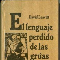 Libros de segunda mano: EL LENGUAJE PERDIDO DE LAS GRÚAS - DAVID LEAVITT (TAPA DURA CON SOBRECUBIERTA). Lote 46577972