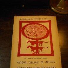 Libros de segunda mano: JUAN RAMON ITURRIZA ZABALA, HISTORIA GENERAL DE VIZCAYA Y EPITOME DE LAS ENCARTACIONES, T-II. Lote 33683521