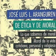Libros de segunda mano: JOSÉ LUIS LÓPEZ ARANGUREN / DE ÉTICA Y DE MORAL CÍRCULO DE LECTORES 1991 VIDA COTIDIANA PERSONAL .... Lote 33712378