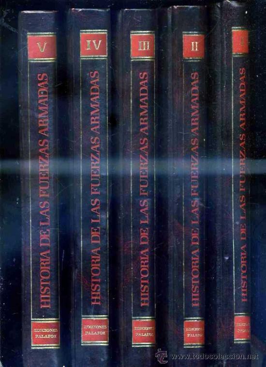 HISTORIA DE LAS FUERZAS ARMADAS (PALAFOX, ZARAGOZA, 1983) 5 TOMOS (Libros de Segunda Mano - Historia - Otros)