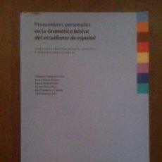 Libros de segunda mano: PRONOMBRES PERSONALES EN LA GRAMÁTICA BÁSICA DEL ESTUDIANTE DE ESPAÑOL. VARIOS AUTORES DIFUSIÓN 2008. Lote 33731008
