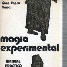 Libros de segunda mano: LIBRO DE GIAN PIERO BONA - MAGIA ESPIMENTAL - MANUAL PRACTICO - 1977 EDIT. FHER SA. Lote 33788090