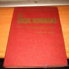 Libros de segunda mano: EL SOCIAL HUMANISMO FRANCISCO SEGURA BARCELONA 1967. Lote 33748603