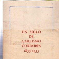 Libros de segunda mano: UN SIGLO DE CARLISMO CORDOBÉS 1833-1933, EDITORIAL CATÓLICA ESPAÑA, SEVILLA 1981, 17PÁGS, 15X21CM. Lote 33762567