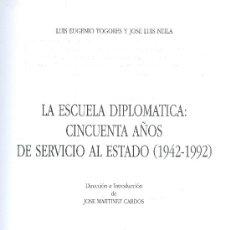 Libros de segunda mano: LUIS EUGENIO TOGORES Y J. LUIS NEILA. LA ESCUELA DIPLOMÁTICA (1942-1992). MADRID, 1993. DIRI. Lote 33772638