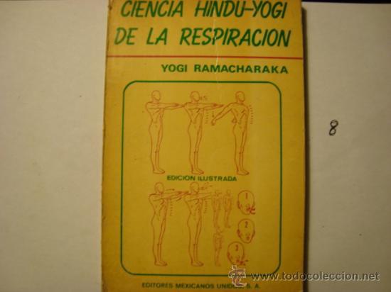 CIENCIA HINDU-YOGUI DE LA RESPIRACION YOGI RAMACHARAKA ILUSTRADA , EDITORES MEXICANOS 8. (Libros de Segunda Mano - Bellas artes, ocio y coleccionismo - Otros)
