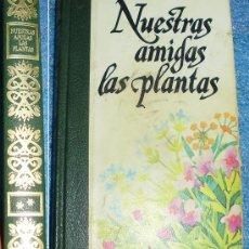 Libros de segunda mano: - NUESTRAS AMIGAS LAS PLANTAS II VIVIR MEJOR GRACIAS A LAS PLANTAS DANIELE MANTA Y DIEG. Lote 33784306