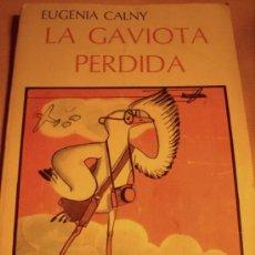 Libros de segunda mano: LA GAVIOTA PERDIDA, POR EUGENIA CALNY - EDIT. PLUS ULTRA - ARGENTINA - 1979 - RARO. Lote 33791050