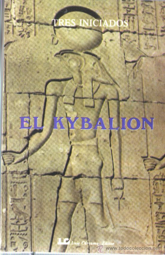 LIBRO DE LA EDITO, LUIS CARCAMO - TRES INICIADOS - EL KYBALION (Libros de Segunda Mano - Ciencias, Manuales y Oficios - Otros)